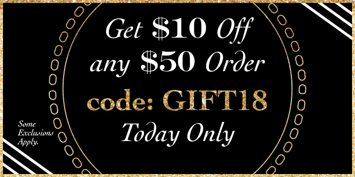 Get $10 Off $50! Use Code: GIFT18