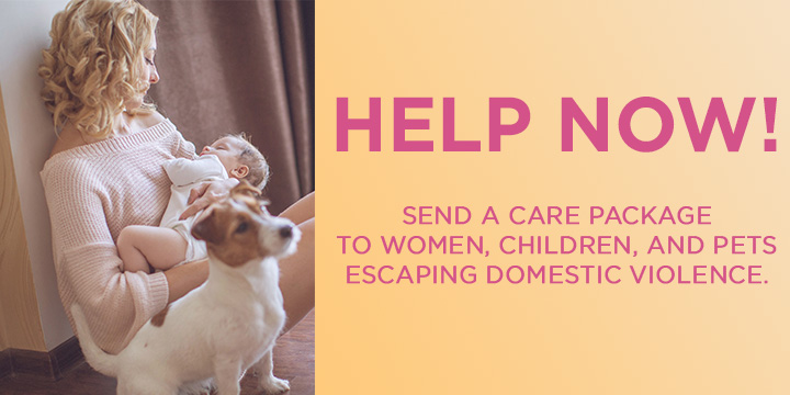 Care Packages for Women, Children,and Pets Escaping Domestic Violence