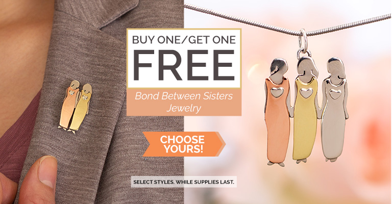 Bond Between Sisters Jewelry - Buy One Get One FREE!