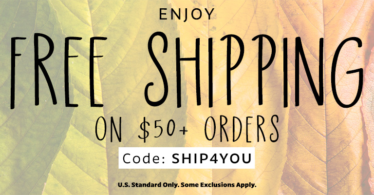 Use Code: SHIP4YOU for FREE SHIPPING on $50 orders!