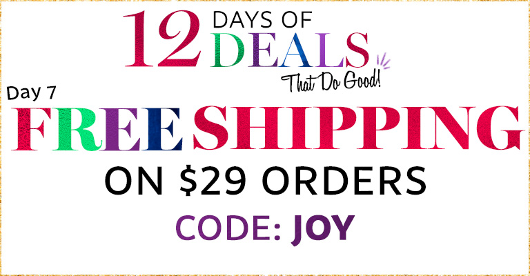 Free Shipping on $29 Orders! Use Code: JOY