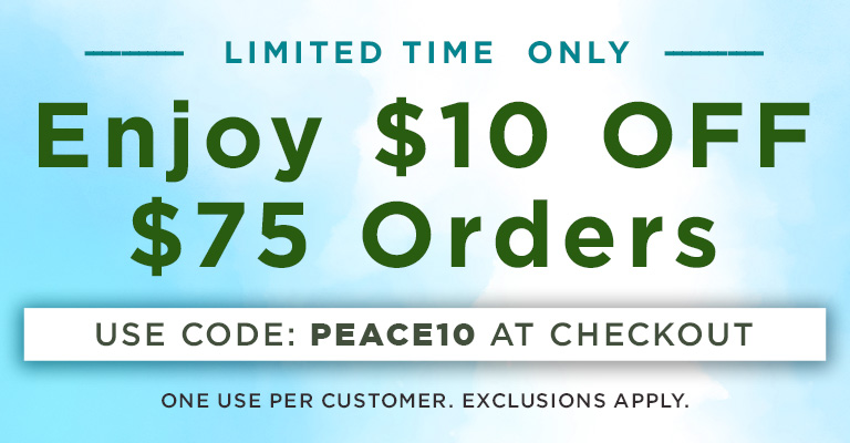 Use Code PEACE10 & get $10 OFF when you spend $75!