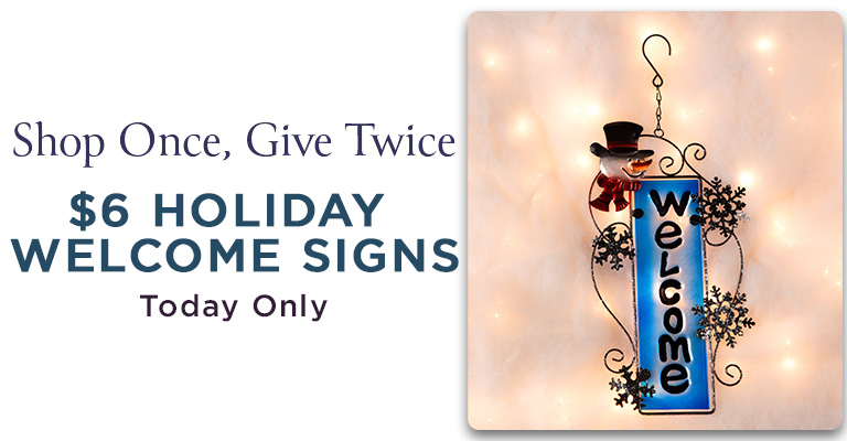 Today Only $6 Holiday Welcome Signs!