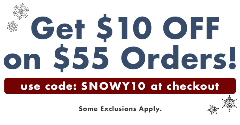 Use Code: SNOWY10 & Get $10 off when you spend $55!