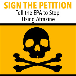 Tell the EPA to stop allowing the use of Atrazine on our produce.